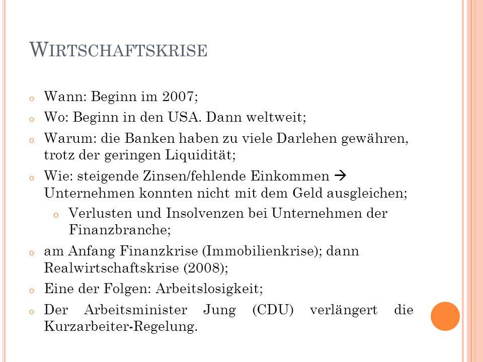 Wirtschaftskrise Wann: Beginn im 2007;