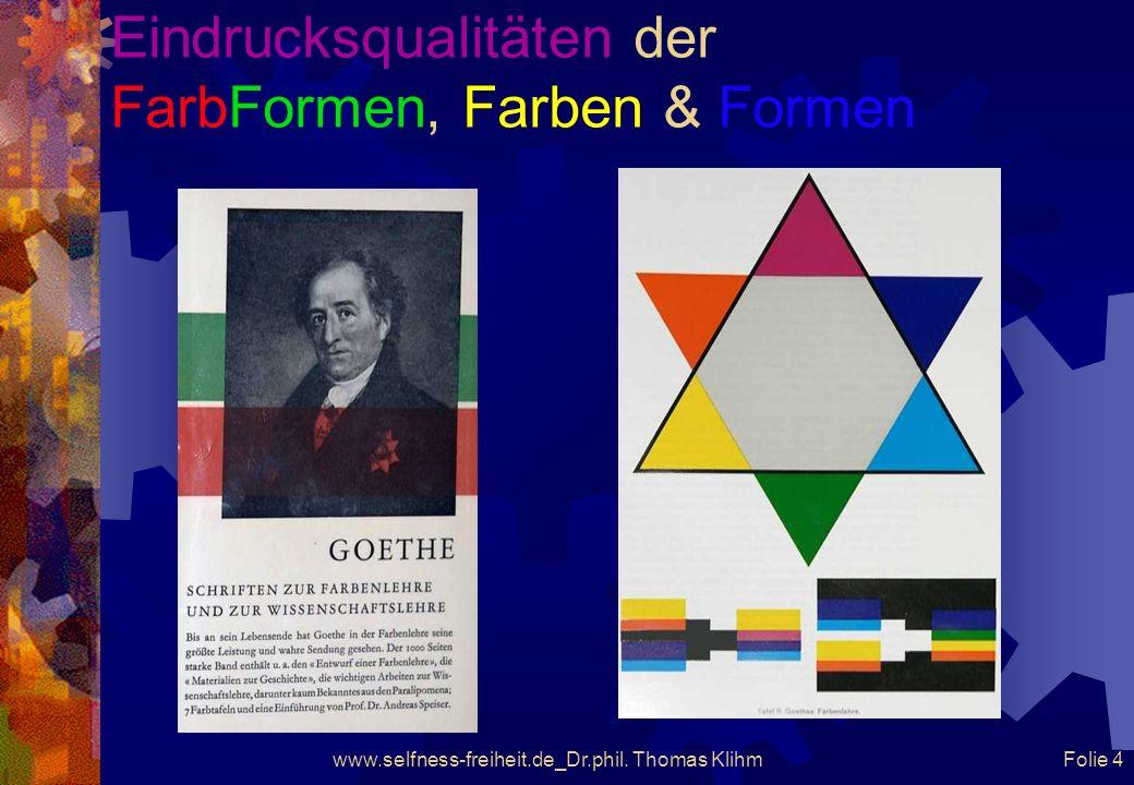 Eindrucksqualitäten der FarbFormen, Farben & Formen