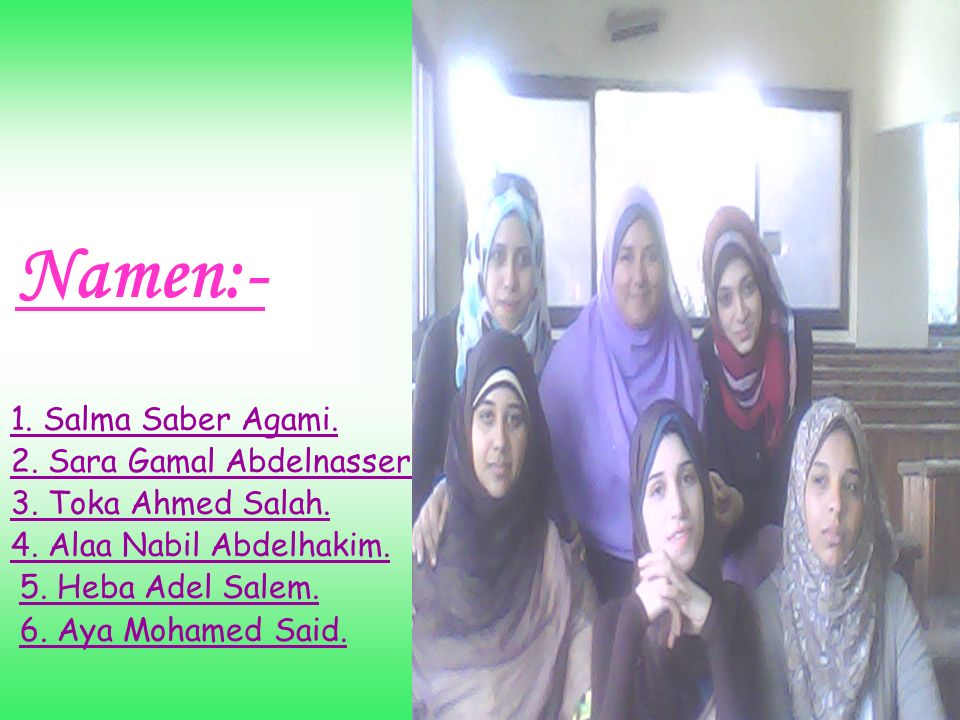 Namen:- 1. Salma Saber Agami. 2. Sara Gamal Abdelnasser.