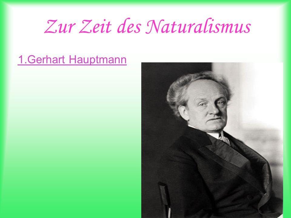 Zur Zeit des Naturalismus