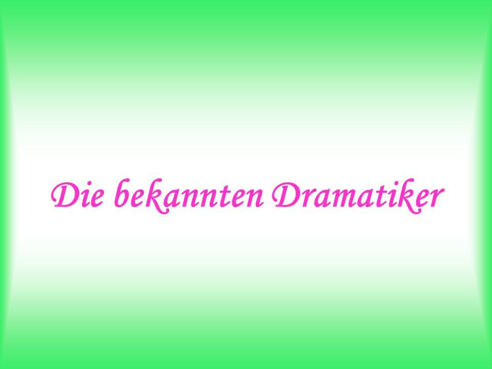 Die bekannten Dramatiker