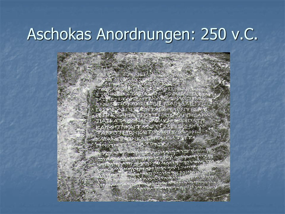 Aschokas Anordnungen: 250 v.C.