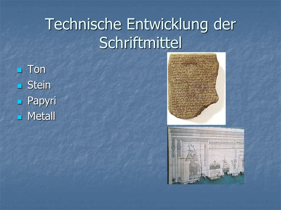Technische Entwicklung der Schriftmittel