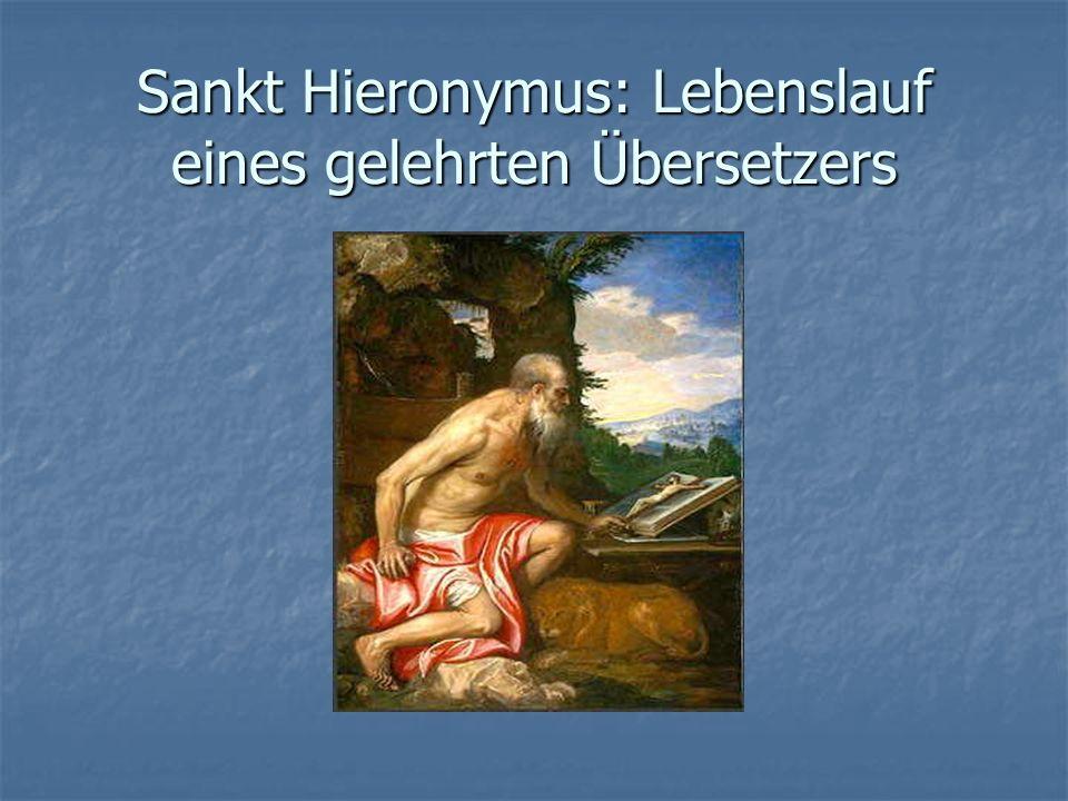 Sankt Hieronymus: Lebenslauf eines gelehrten Übersetzers