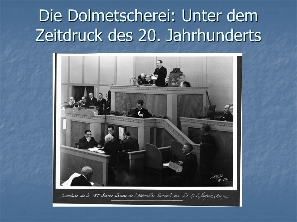 Die Dolmetscherei: Unter dem Zeitdruck des 20. Jahrhunderts
