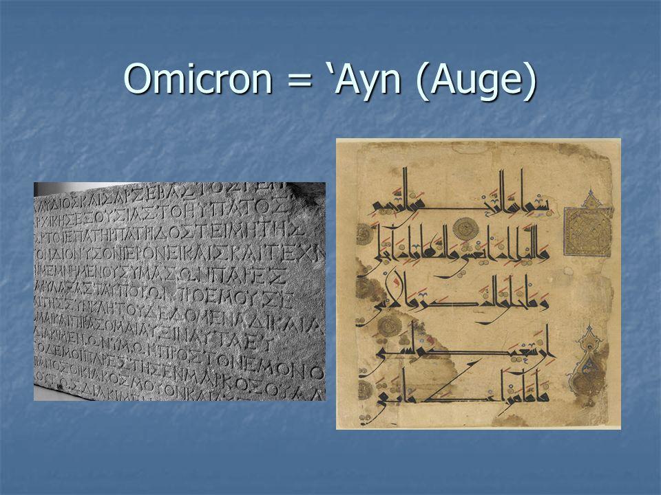 Omicron = 'Ayn (Auge)