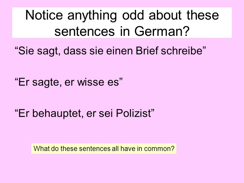Notice anything odd about these sentences in German