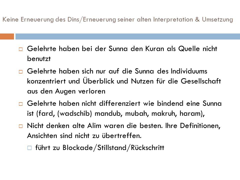 Gelehrte haben bei der Sunna den Kuran als Quelle nicht benutzt