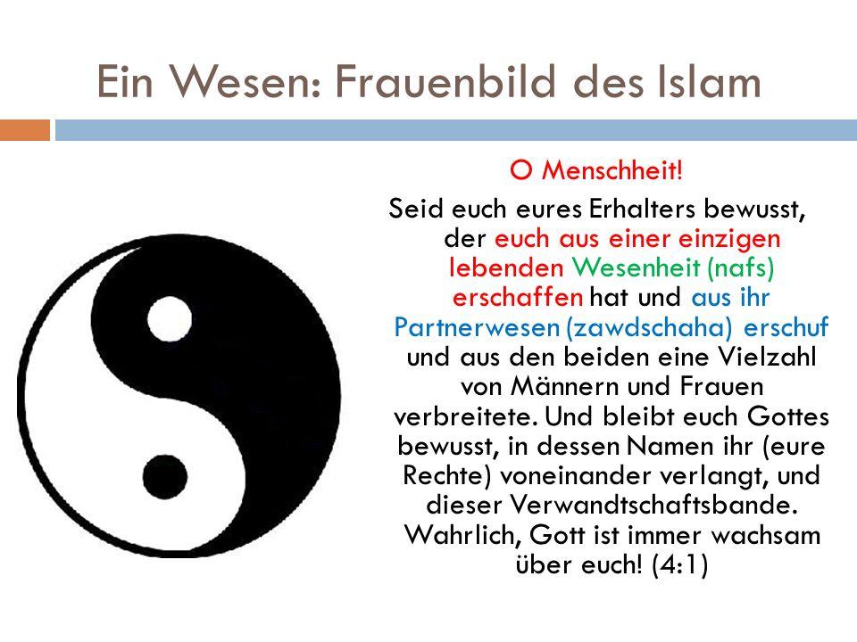 Ein Wesen: Frauenbild des Islam