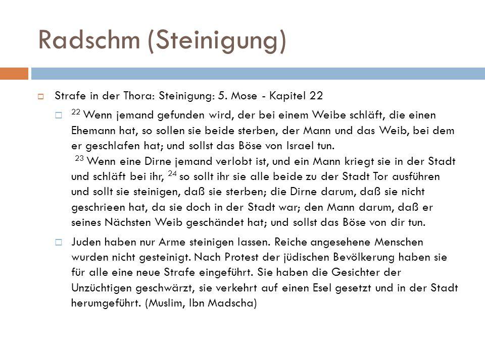 Radschm (Steinigung) Strafe in der Thora: Steinigung: 5. Mose - Kapitel 22.
