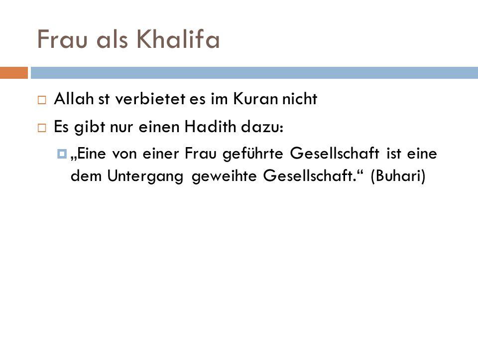 Frau als Khalifa Allah st verbietet es im Kuran nicht