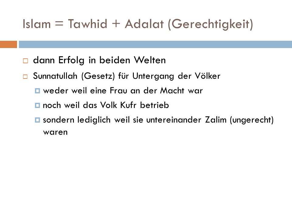 Islam = Tawhid + Adalat (Gerechtigkeit)