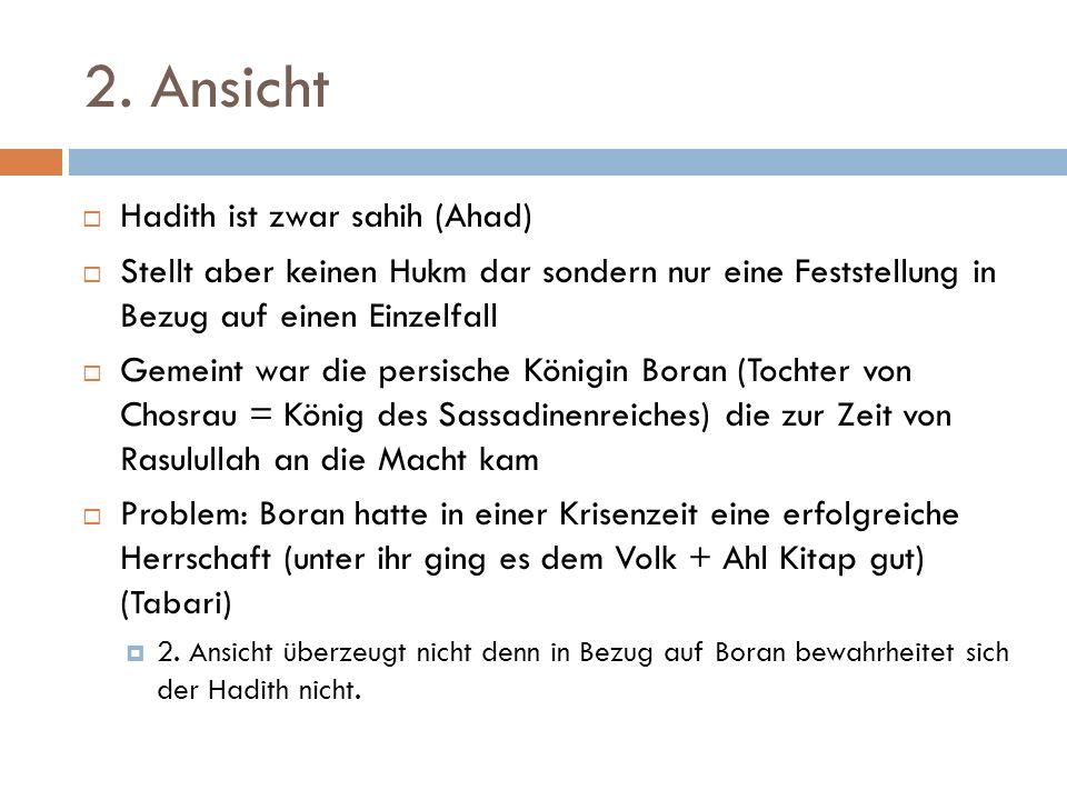2. Ansicht Hadith ist zwar sahih (Ahad)