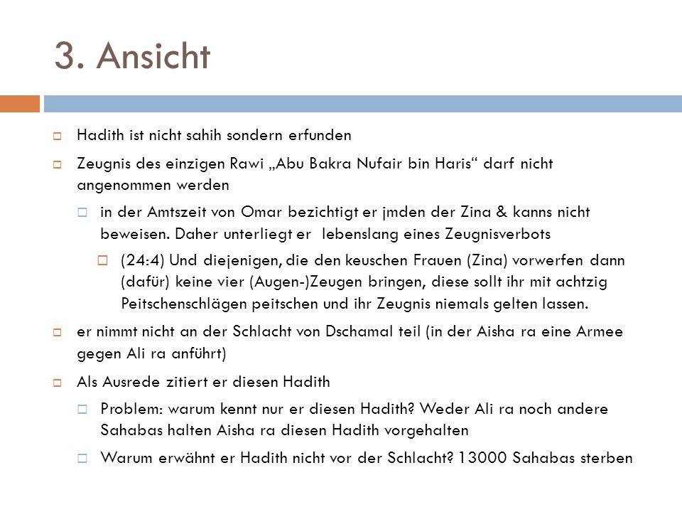 3. Ansicht Hadith ist nicht sahih sondern erfunden