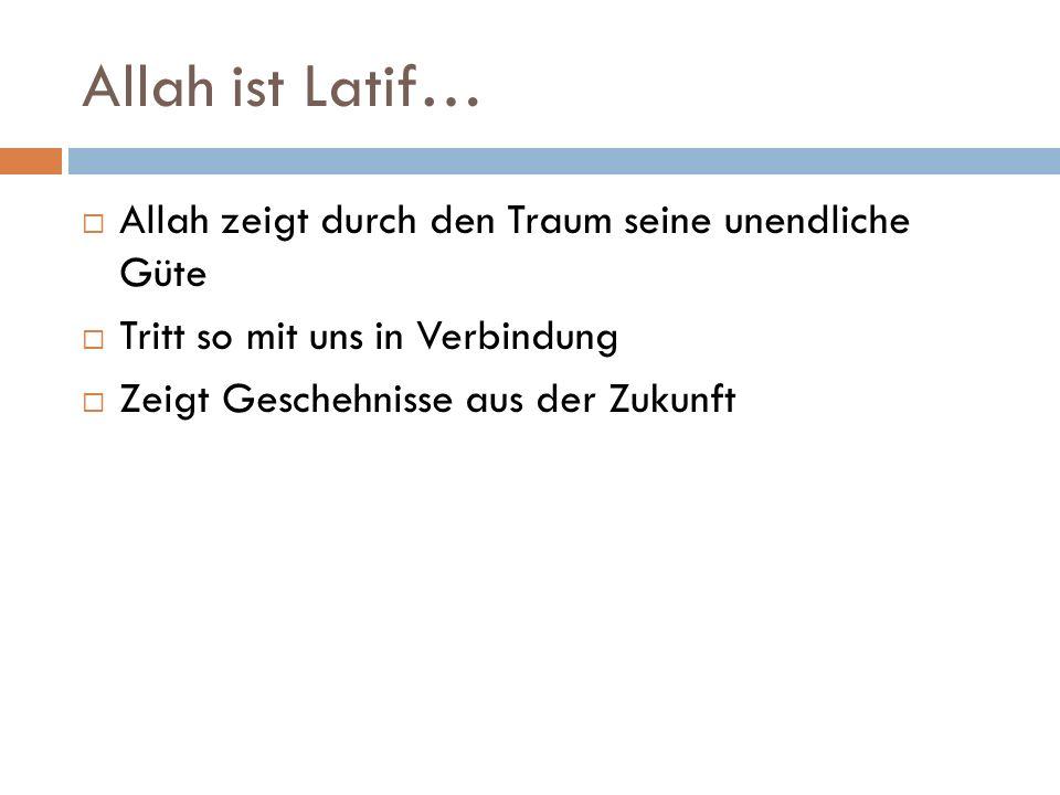 Allah ist Latif… Allah zeigt durch den Traum seine unendliche Güte