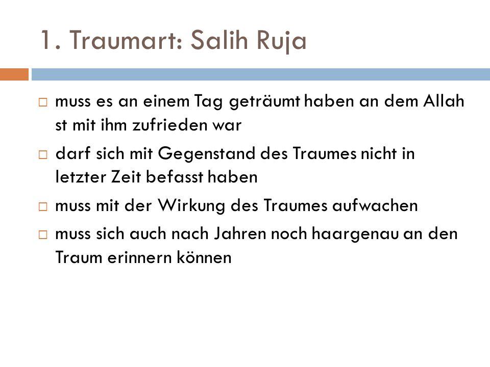 1. Traumart: Salih Ruja muss es an einem Tag geträumt haben an dem Allah st mit ihm zufrieden war.