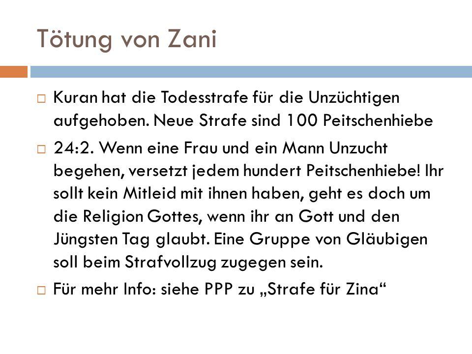 Tötung von Zani Kuran hat die Todesstrafe für die Unzüchtigen aufgehoben. Neue Strafe sind 100 Peitschenhiebe.