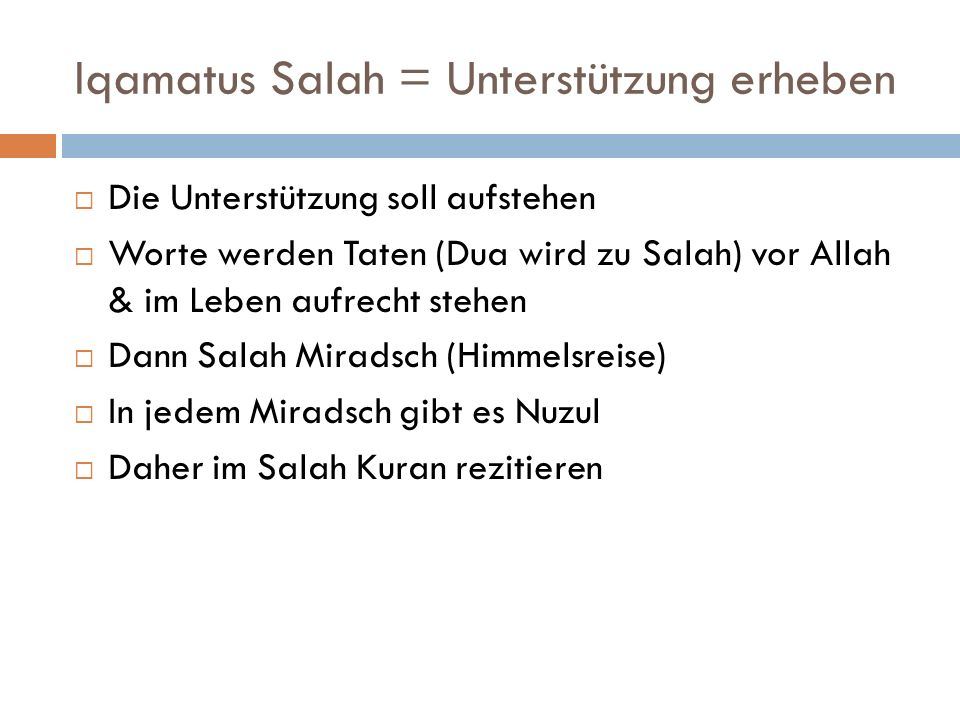 Iqamatus Salah = Unterstützung erheben
