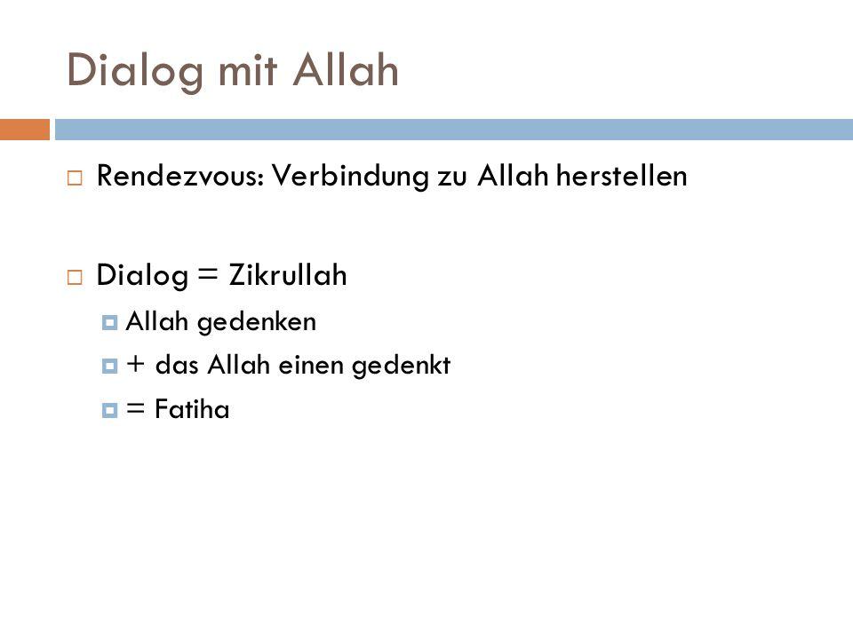 Dialog mit Allah Rendezvous: Verbindung zu Allah herstellen