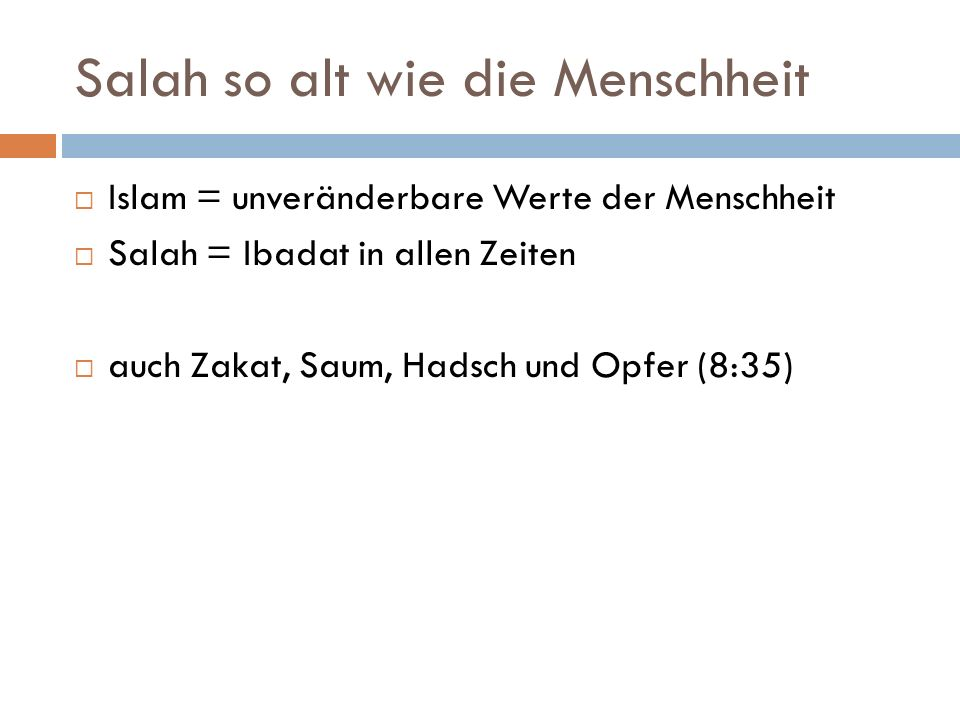 Salah so alt wie die Menschheit