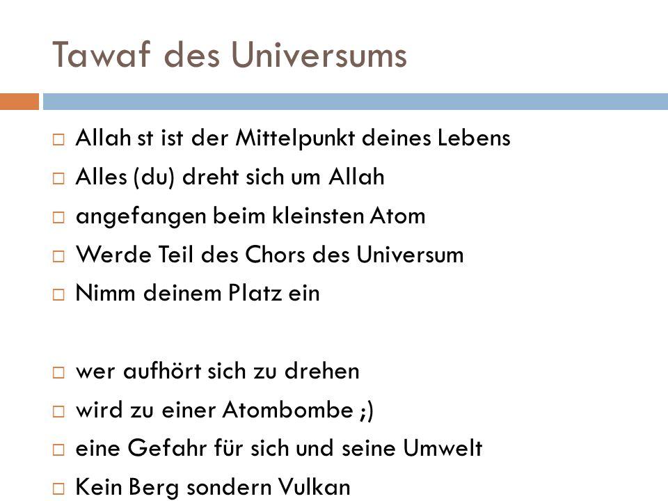 Tawaf des Universums Allah st ist der Mittelpunkt deines Lebens