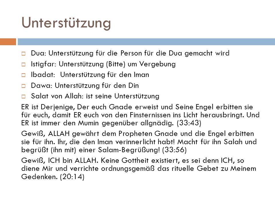 Unterstützung Dua: Unterstützung für die Person für die Dua gemacht wird. Istigfar: Unterstützung (Bitte) um Vergebung.