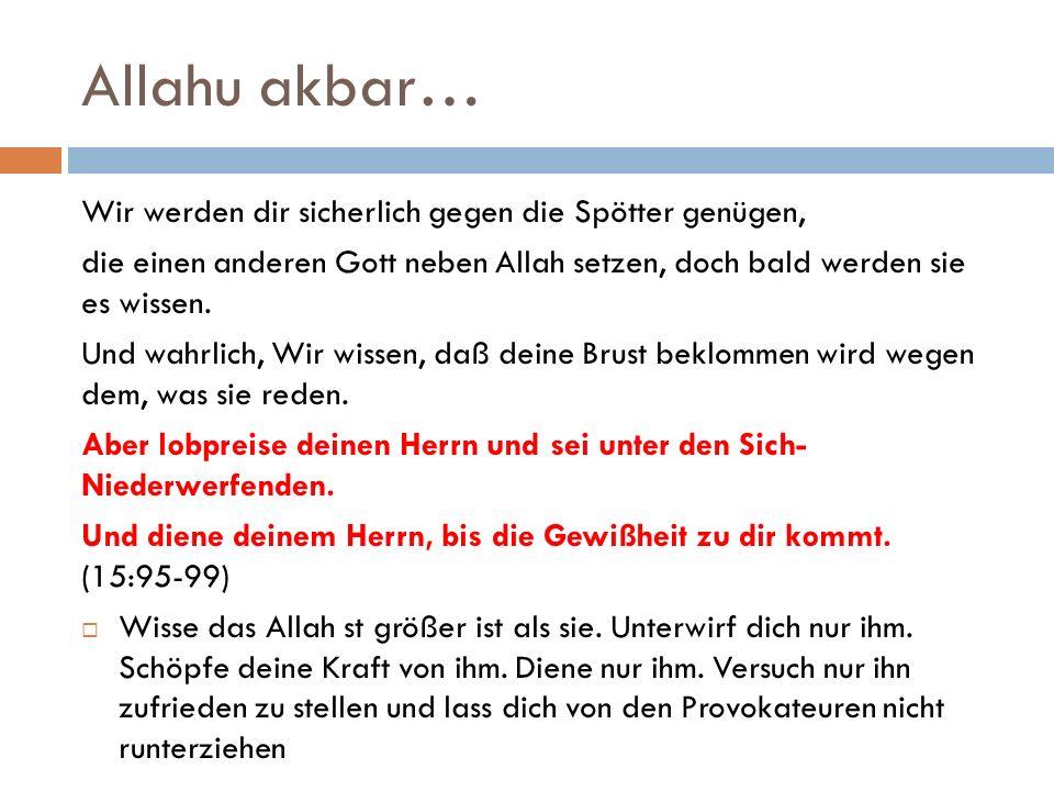 Allahu akbar… Wir werden dir sicherlich gegen die Spötter genügen,