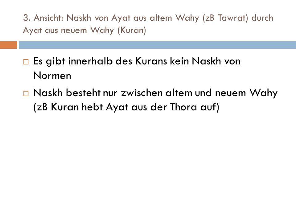Es gibt innerhalb des Kurans kein Naskh von Normen