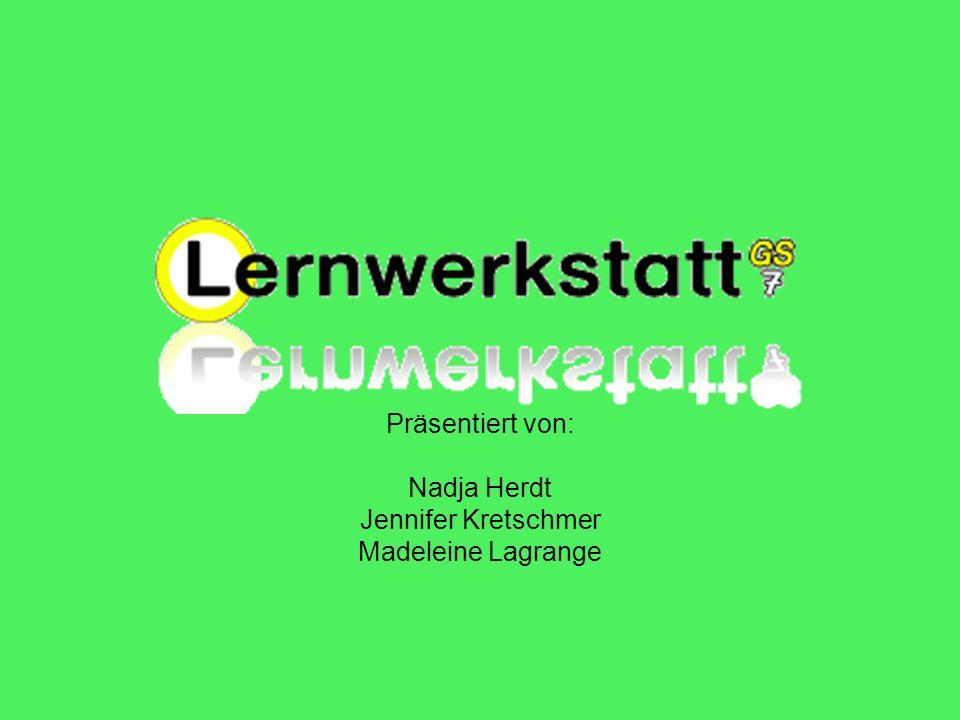 Präsentiert von: Nadja Herdt Jennifer Kretschmer Madeleine Lagrange