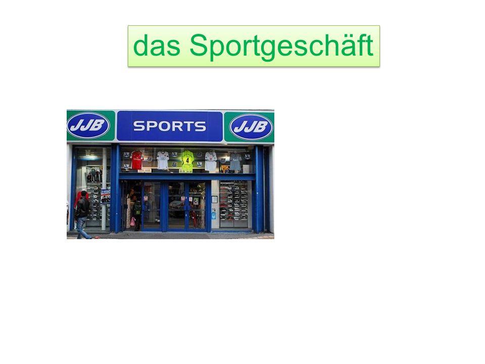das S_________ das Sportgeschäft