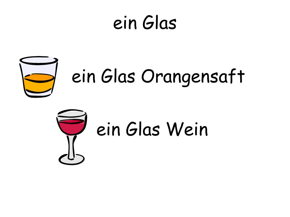 ein Glas ein Glas Orangensaft ein Glas Wein