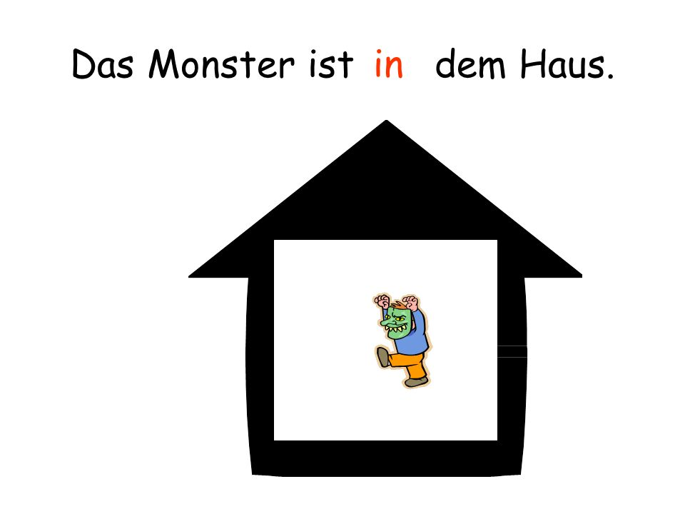 Das Monster ist dem Haus.