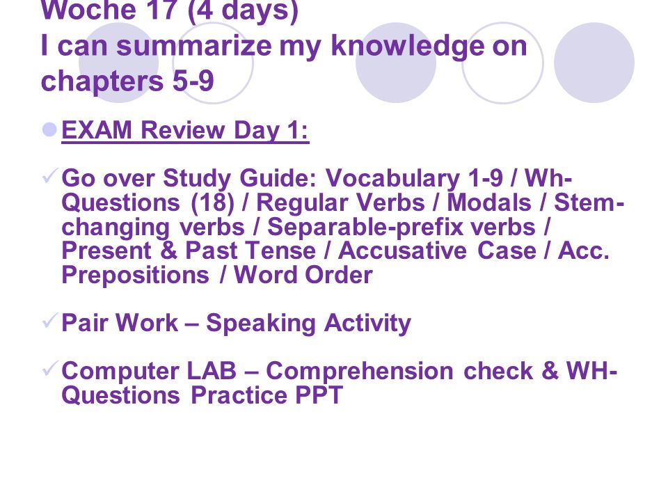 Woche 17 (4 days) I can summarize my knowledge on chapters 5-9