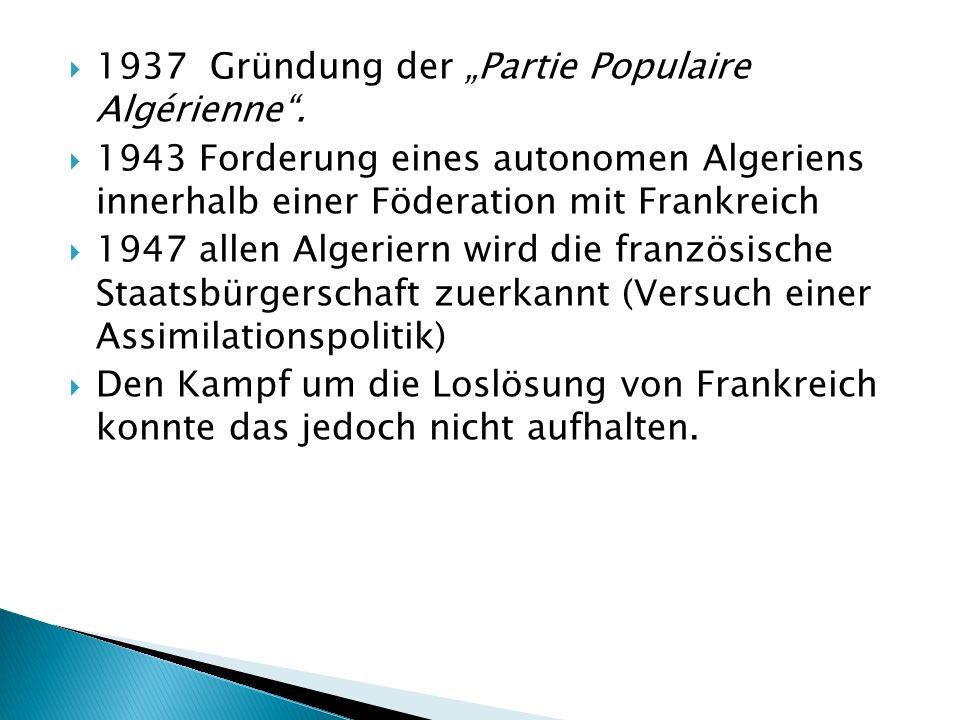 """1937 Gründung der """"Partie Populaire Algérienne ."""
