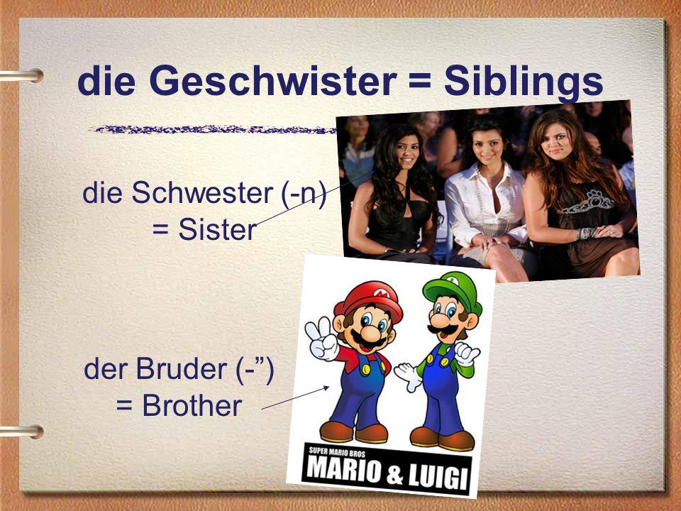 die Geschwister = Siblings