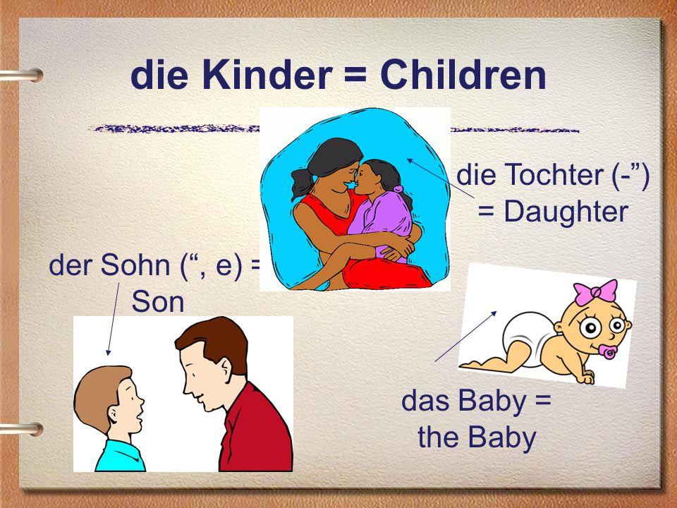 die Tochter (- ) = Daughter
