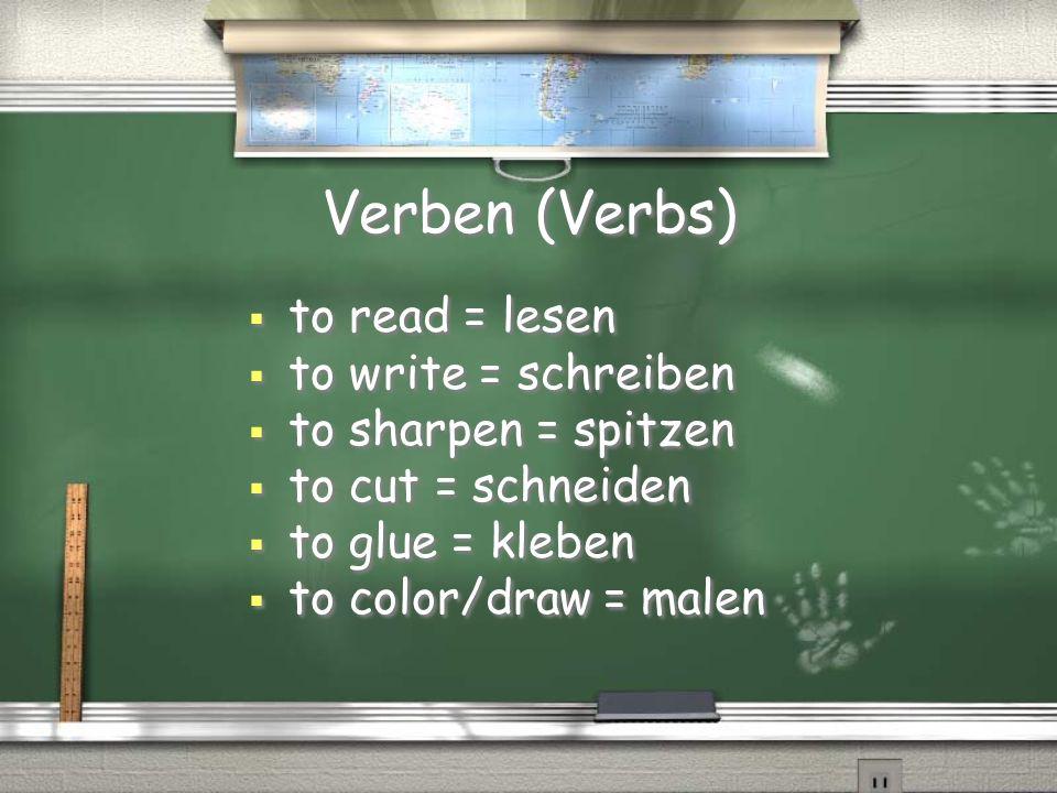 Verben (Verbs) to read = lesen to write = schreiben