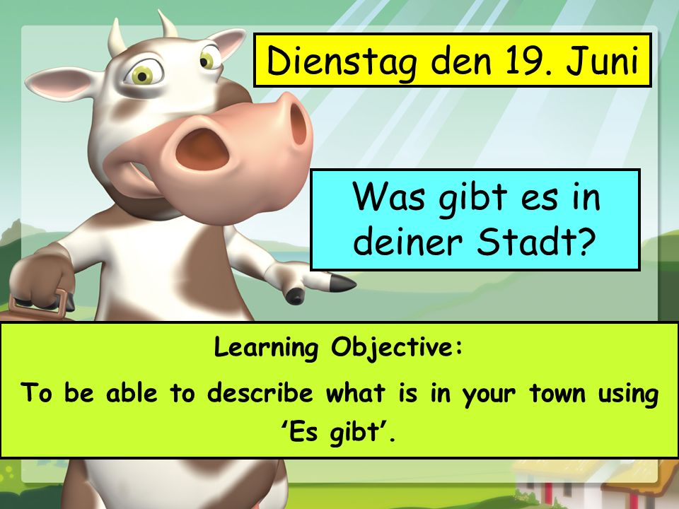 To be able to describe what is in your town using 'Es gibt'.