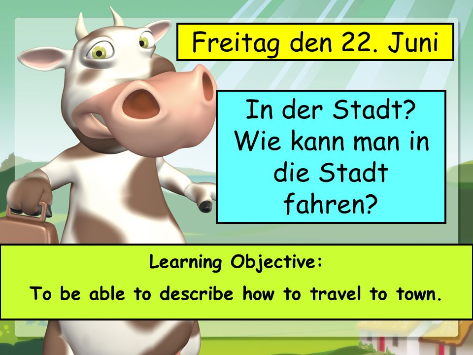 Learning Objective: To be able to describe how to travel to town.