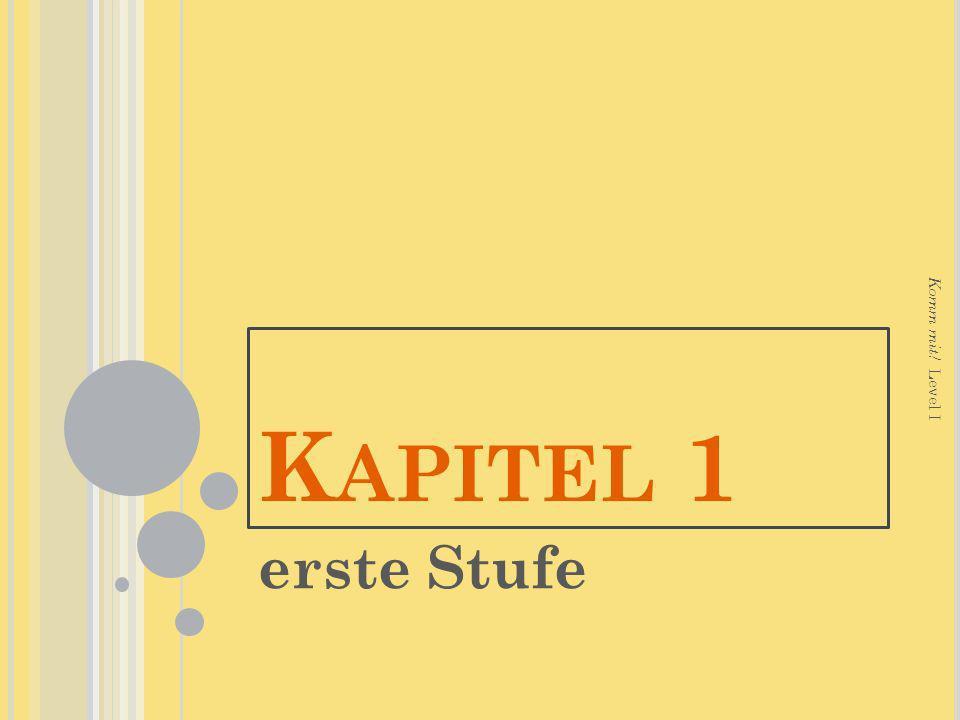 Kapitel 1 Komm mit! Level I erste Stufe