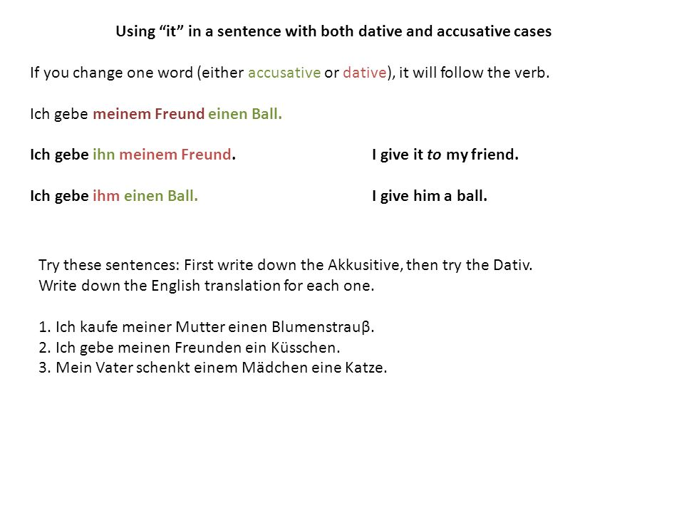 Using it in a sentence with both dative and accusative cases