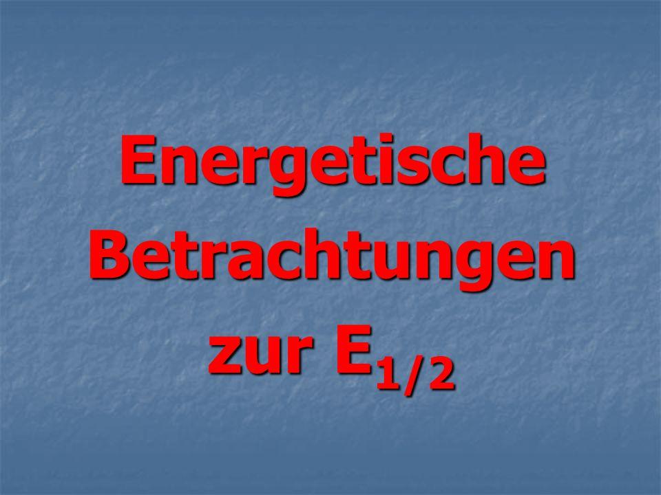 Energetische Betrachtungen zur E1/2