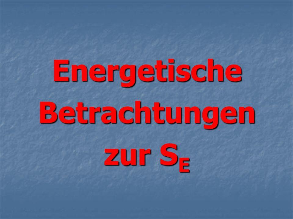 Energetische Betrachtungen zur SE