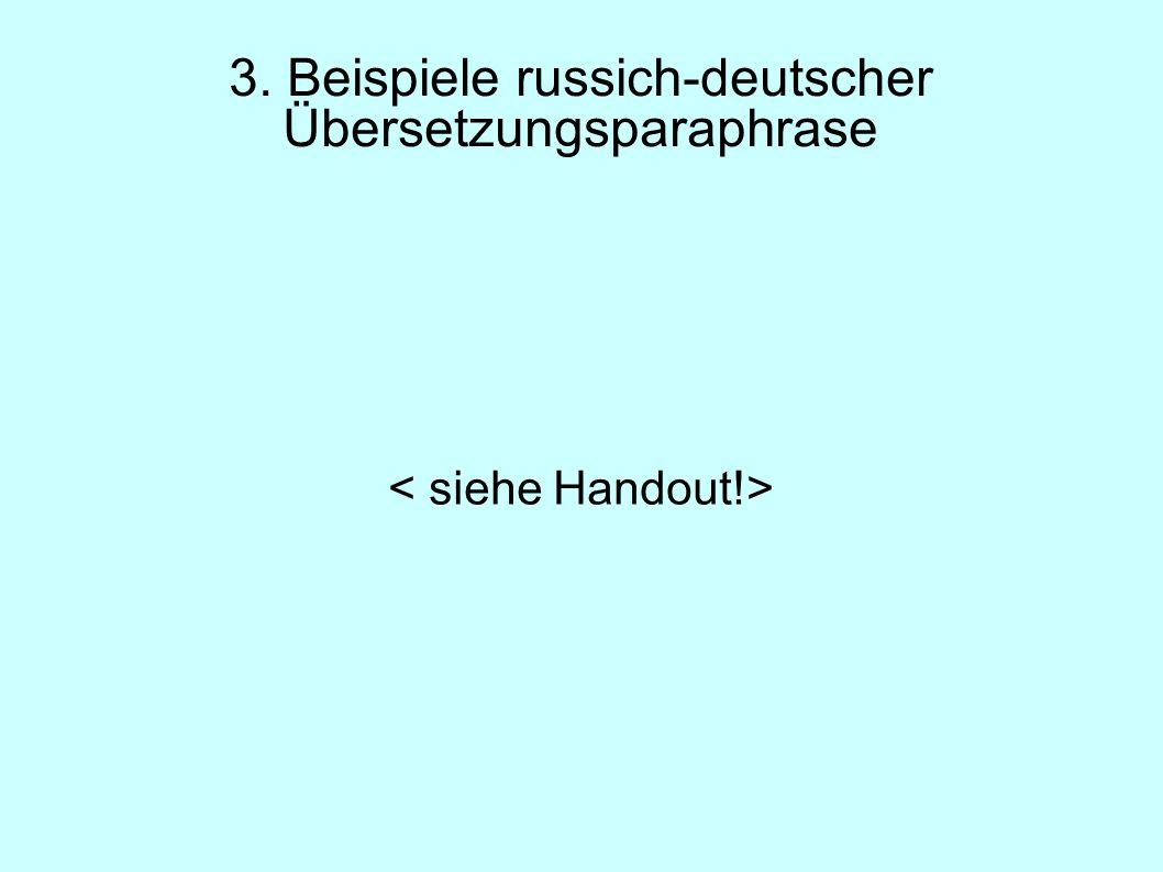 3. Beispiele russich-deutscher Übersetzungsparaphrase