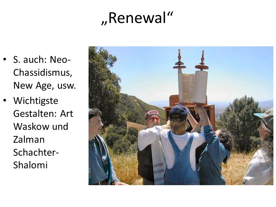 """Renewal S. auch: Neo-Chassidismus, New Age, usw."
