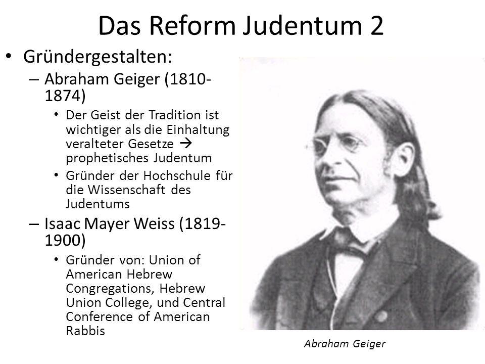 Das Reform Judentum 2 Gründergestalten: Abraham Geiger (1810-1874)