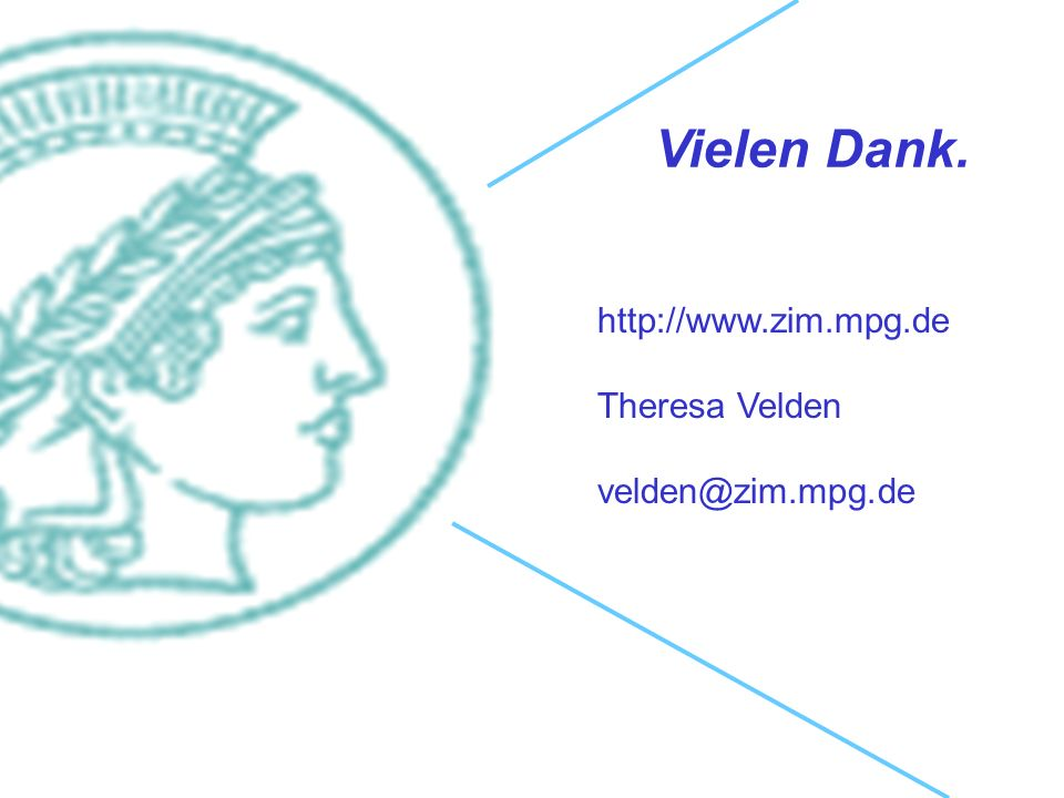 Vielen Dank. http://www.zim.mpg.de Theresa Velden velden@zim.mpg.de