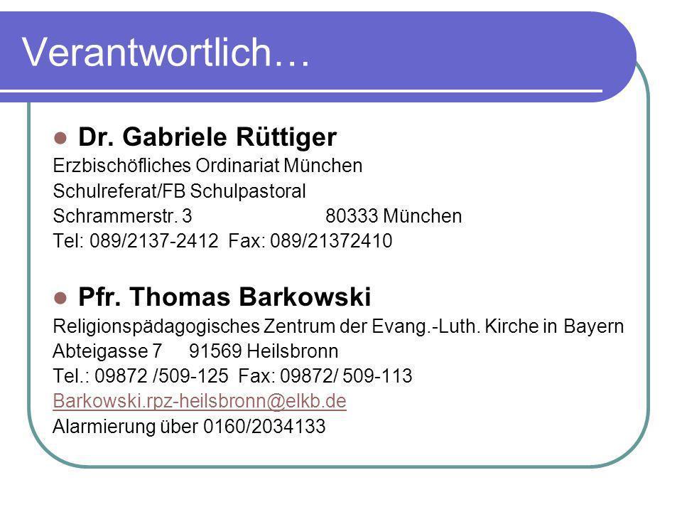 Verantwortlich… Dr. Gabriele Rüttiger Pfr. Thomas Barkowski