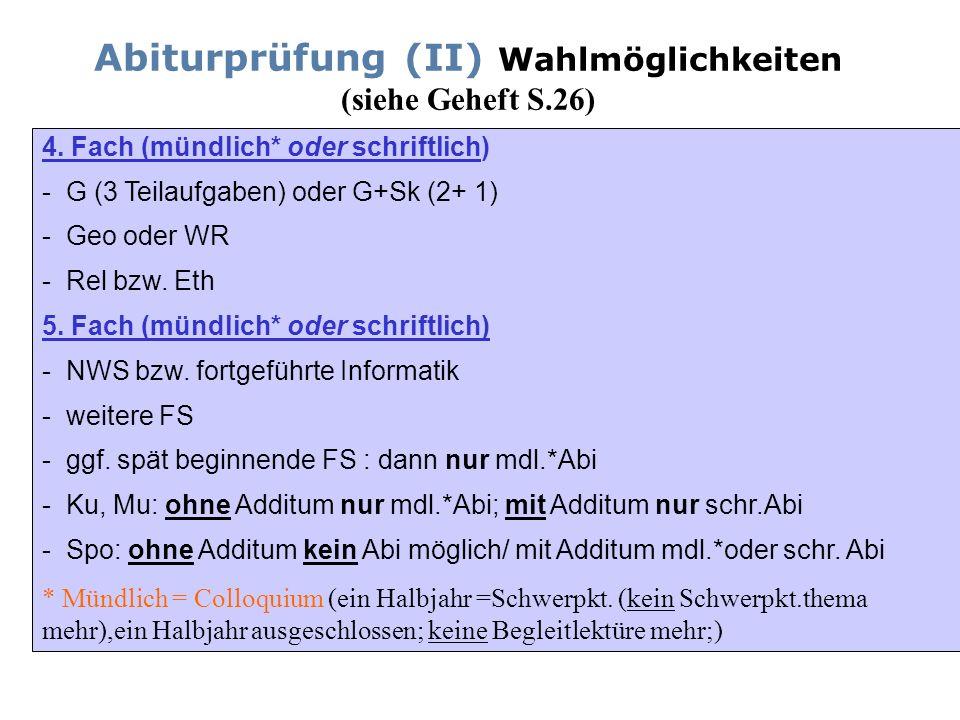 Abiturprüfung (II) Wahlmöglichkeiten (siehe Geheft S.26)