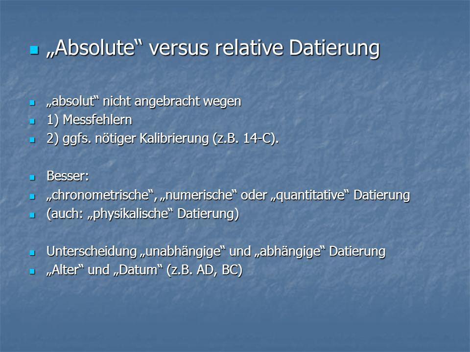 """Absolute versus relative Datierung"